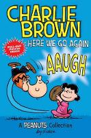 Charlie Brown: Here We Go Again (PEANUTS AMP! Series Book 7): A PEANUTS Collection - Peanuts Kids 7 (Paperback)