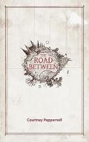 The Road Between (Paperback)