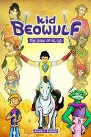 Kid Beowulf: The Rise of El Cid - Kid Beowulf 3 (Paperback)