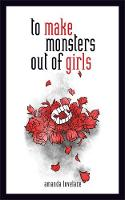 to make monsters out of girls (Hardback)