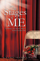 The Stages Of ME: A Journey of Chronic Illness Turned Inside Out (Paperback)