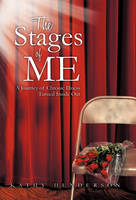The Stages Of ME: A Journey of Chronic Illness Turned Inside Out (Hardback)