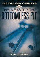 The Willisby Orphans: In The Keys to the Bottomless Pit (Hardback)
