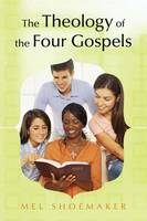 The Theology of the Four Gospels (Paperback)