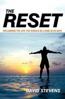 The Reset: Reclaiming The Life You Should Be Living In 28 Days (Paperback)