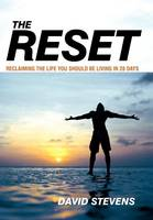The Reset: Reclaiming The Life You Should Be Living In 28 Days (Hardback)