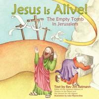 Jesus Is Alive!: The Empty Tomb in Jerusalem (Paperback)