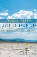 Unhindered: A Journey to Move with Power and Purpose (Paperback)