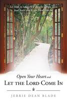Open Your Heart and Let the Lord Come in (Paperback)