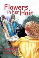 Flowers in Her Hair (Hardback)