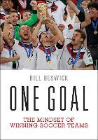 One Goal: The Mindset of Winning Soccer Teams (Paperback)
