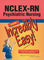 NCLEX-RN Psychiatric Nursing Made Incredibly Easy! - Incredibly Easy! Series (Paperback)