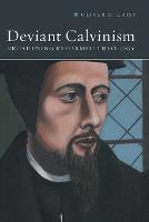 Deviant Calvinism: Broadening Reformed Theology (Paperback)