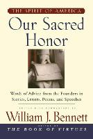 """Our Sacred Honor: """"The Stories, Letters, Songs, Poems, Speeches, and (Paperback)"""