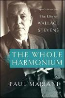 The Whole Harmonium: The Life of Wallace Stevens (Paperback)