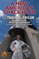 The Rocket City Rednecks' New American Space Plan (Paperback)