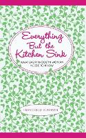 Everything But the Kitchen Sink (Paperback)