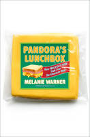 Pandora's Lunchbox: How Processed Food Took Over the American Meal (Hardback)