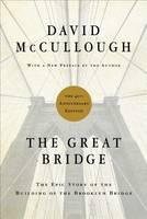 The Great Bridge: The Epic Story of the Building of the Brooklyn Bridge (Hardback)