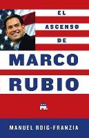 El Ascenso de Marco Rubio (Paperback)