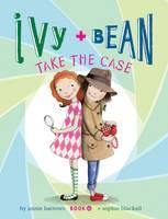 Ivy + Bean Take the Case - Ivy & Bean 10 (Hardback)