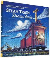 Steam Train, Dream Train - Steam Train, Dream Train (Hardback)