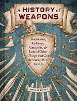 A History of Weapons (Hardback)