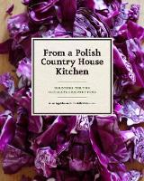 From a Polish Country House Kitchen (Hardback)