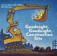 Goodnight, Goodnight Construction Site - Goodnight, Goodnight, Construction Site (Board book)