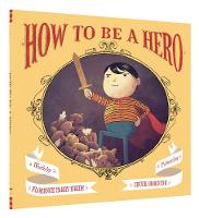 How to Be a Hero (Hardback)