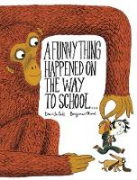 A Funny Thing Happened on the Way to School... (Hardback)