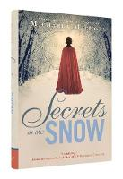 Secrets in the Snow: A Novel of Romance and Intrigue (Hardback)