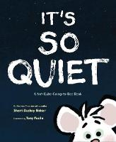 It's So Quiet: A Not-Quite-Going-to-Bed Book (Hardback)