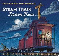 Steam Train, Dream Train - Steam Train, Dream Train (Board book)