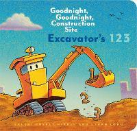 Excavator's 123: Goodnight, Goodnight, Construction Site - Goodnight, Goodnight, Construction Site (Hardback)