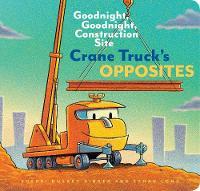 Crane Truck's Opposites (Board book)