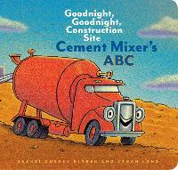 Cement Mixer's ABC: Goodnight, Goodnight, Construction Site - Goodnight, Goodnight, Construction Site (Hardback)