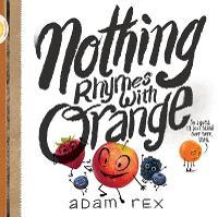 Nothing Rhymes with Orange (Hardback)