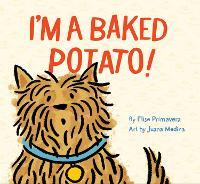 I'm a Baked Potato! (Hardback)