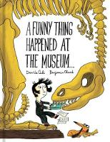Funny Thing Happened at the Museum . . . (Hardback)