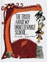 The Truth About My Unbelievable School . . . (Hardback)