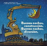 Buenas noches, construccion. Buenas noches, diversion. - Goodnight, Goodnight, Construction Site (Hardback)
