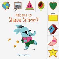 Welcome to Shape School!: Beginning Baby (Board book)