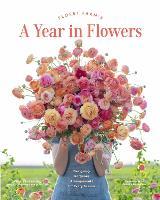 Floret Farm's A Year in Flowers (Hardback)