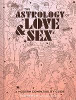 The Astrology of Love & Sex (Hardback)