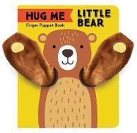 Hug Me Little Bear: Finger Puppet Book - Little Finger Puppet Board Books (Hardback)