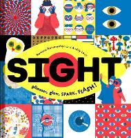 Sight: Glimmer, Glow, SPARK, FLASH! (Hardback)