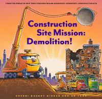 Construction Site Mission: Demolition! (Hardback)