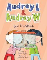 Audrey L and Audrey W: Best Friends-ish: Book 1 (Hardback)