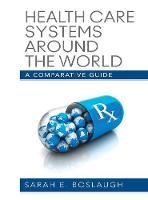 Health Care Systems Around the World: A Comparative Guide (Hardback)